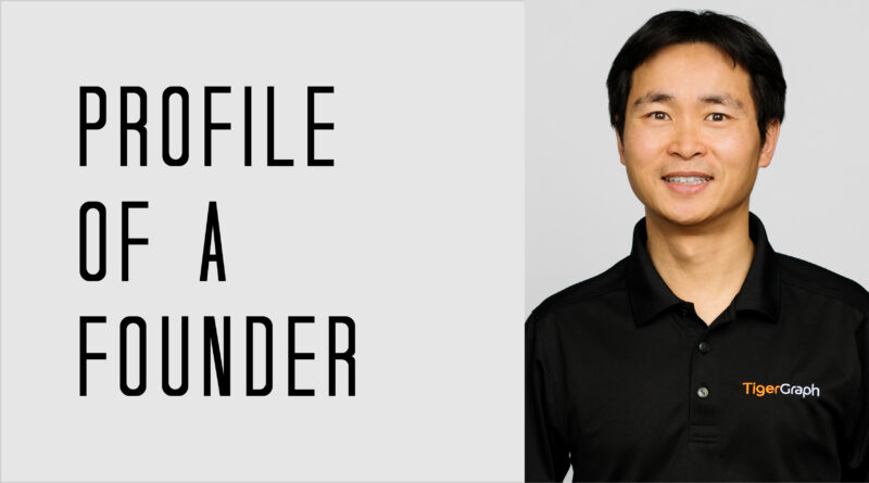 Profile of a Founder - Dr. Yu Xu of TigerGraph